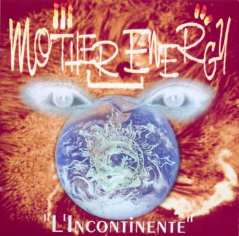 Recensione Mother energy - L'incontinente