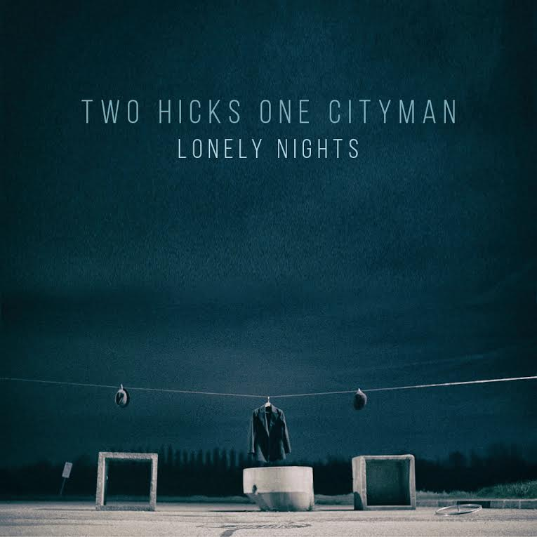 Two Hicks One Cityman - Lonely Nights