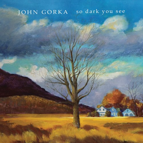 Recensione John Gorka - So Dark You See
