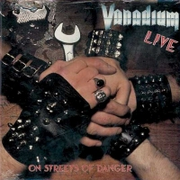 Vanadium - Live on streets of danger