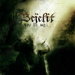 Recensione Bejelit - You Die and I