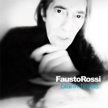 Fausto Rossi / Faust'O - Blank Times